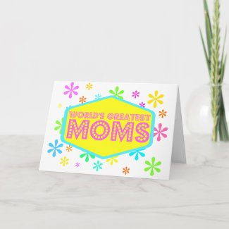 World's Greatest Moms Greeting Card
