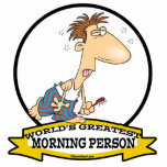 WORLDS GREATEST MORNING PERSON MEN CARTOON CUT OUT