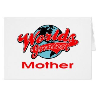 World's Greatest Mother Greeting Cards