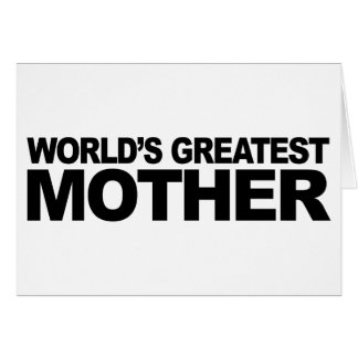 World's Greatest Mother Greeting Card