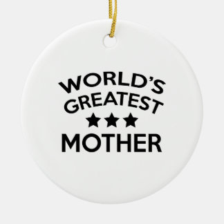 World's Greatest Mother Ceramic Ornament