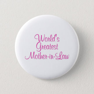 Worlds Greatest Mother In Law Button