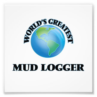 World's Greatest Mud Logger Photograph