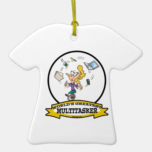 WORLDS GREATEST MULTI-TASKER WOMEN CARTOON Double-Sided T-Shirt CERAMIC CHRISTMAS ORNAMENT