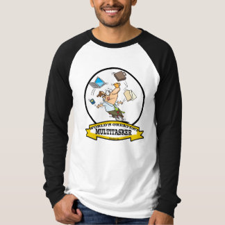 WORLDS GREATEST MULTITASKER MALE CARTOON T-Shirt