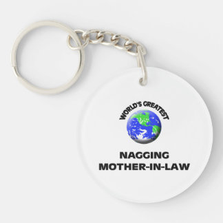 World's Greatest Nagging Mother-In-Law Single-Sided Round Acrylic Keychain