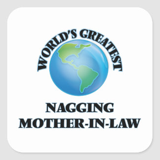World's Greatest Nagging Mother-in-Law Square Sticker
