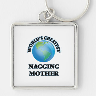 World's Greatest Nagging Mother Silver-Colored Square Keychain