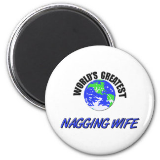 World's Greatest Nagging Wife 2 Inch Round Magnet