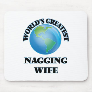 World's Greatest Nagging Wife Mouse Pad