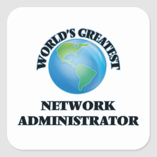 World's Greatest Network Administrator Square Stickers
