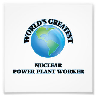 World's Greatest Nuclear Power Plant Worker Photo Print