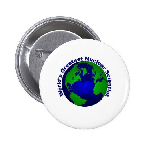 World's Greatest Nuclear Scientist Pin
