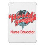 World's Greatest Nurse Educator iPad Mini Cases