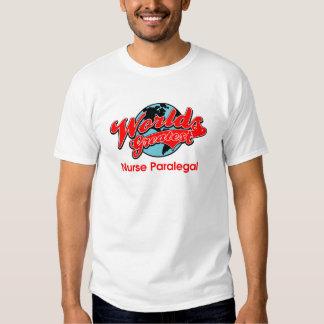 World's Greatest Nurse Paralegal T-shirt