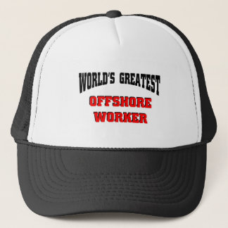 World's Greatest Offshore Worker Trucker Hat
