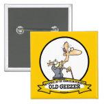 WORLDS GREATEST OLD GEEZER CARTOON PINS
