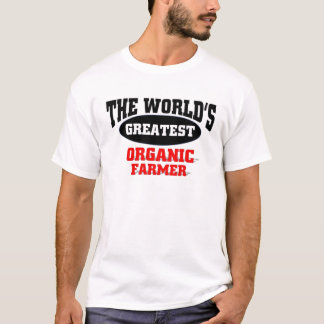 World's Greatest Organic Farmer T-Shirt