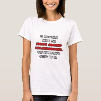 World's Greatest Otolaryngologist Joke T-Shirt