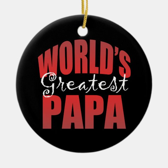 Worlds Greatest Pap Ceramic Ornament