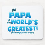 Worlds Greatest Papa blue Mouse Pads