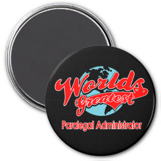 World's Greatest Paralegal Administrator 3 Inch Round Magnet
