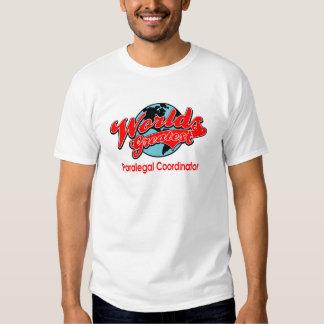 World's Greatest Paralegal Coordinator Tee Shirt