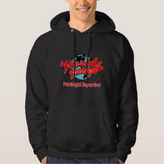 World's Greatest Paralegal Supervisor Hoodie