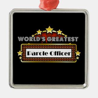 World's Greatest Parole Officer Metal Ornament