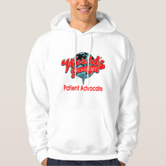 World's Greatest Patient Advocate Hoodie