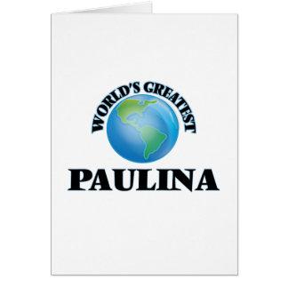 World's Greatest Paulina Greeting Cards