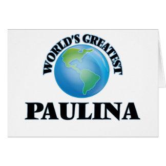World's Greatest Paulina Cards