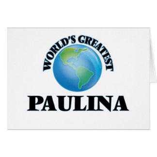 World's Greatest Paulina Card