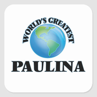 World's Greatest Paulina Square Sticker