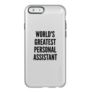 Worlds Greatest Personal Assistant Incipio Feather Shine iPhone 6 Case
