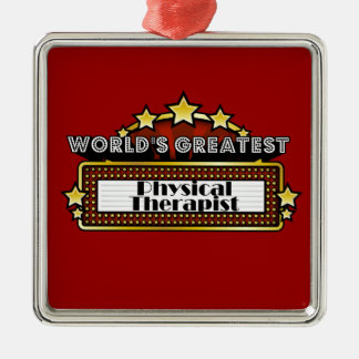 World's Greatest Physical Therapist Metal Ornament