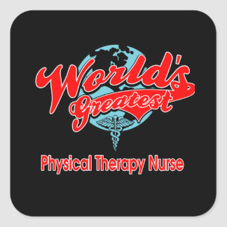 World's Greatest Physical Therapy Nurse Square Sticker