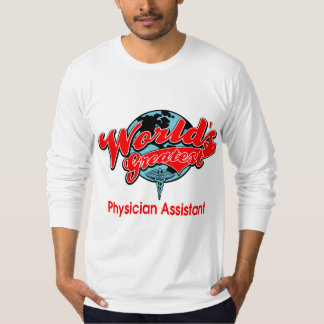 World's Greatest Physician Assistant Tee Shirt