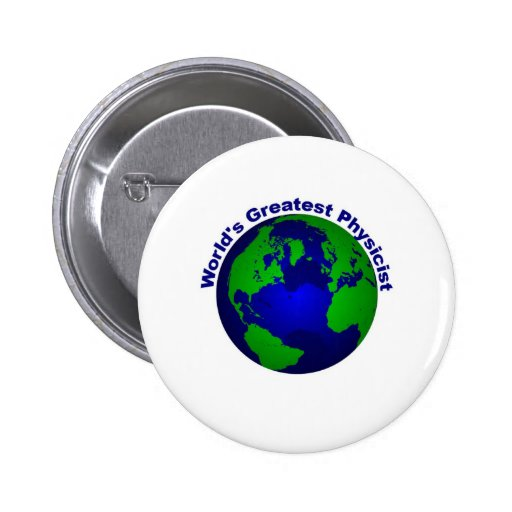 World's Greatest Physicist Button