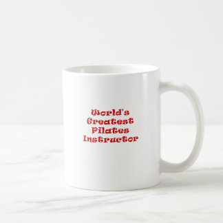 Worlds Greatest Pilates Instructor Coffee Mug