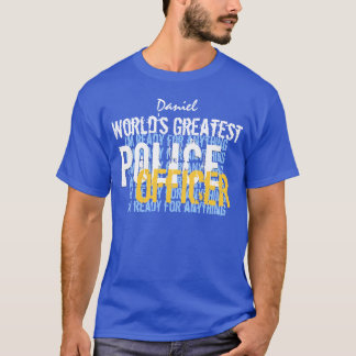 Worlds Greatest POLICE OFFICER Custom  A004 T-Shirt