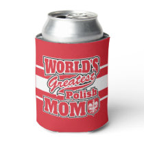 World's Greatest Polish Mom Can Cooler