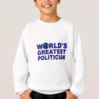 World's Greatest Politician Sweatshirt