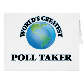 World's Greatest Poll Taker Greeting Cards