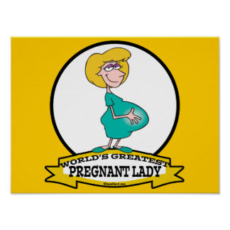 WORLDS GREATEST PREGNANT LADY CARTOON POSTER