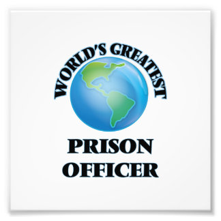 World's Greatest Prison Officer Photo Print