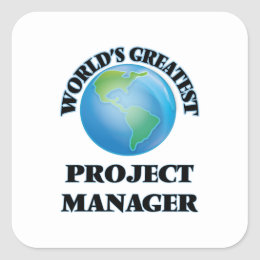 World's Greatest Project Manager Square Sticker