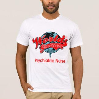 World's Greatest Psychiatric Nurse T-Shirt