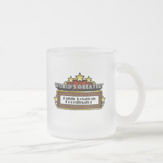 World's Greatest Public Relations Coordinator 10 Oz Frosted Glass Coffee Mug