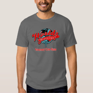 World's Greatest Pulmonary Care Nurse T Shirt
